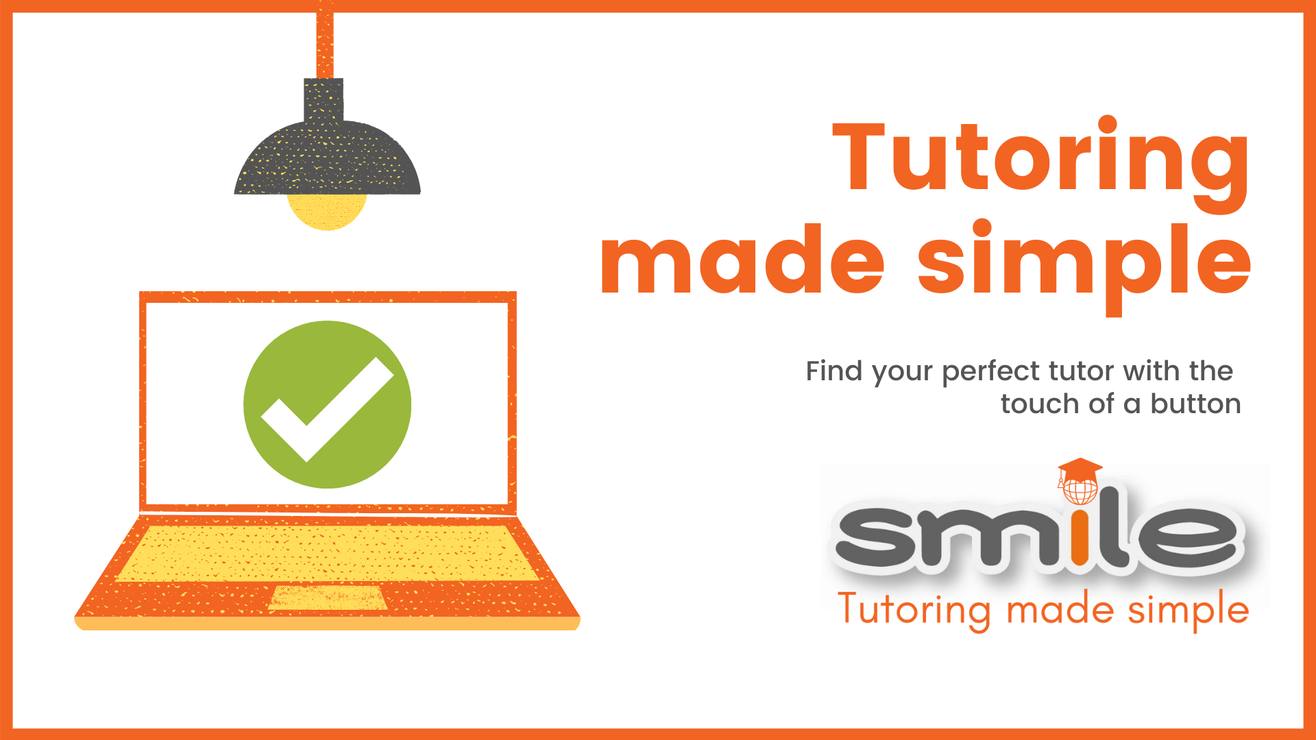 Tutoring  made simple with Smile